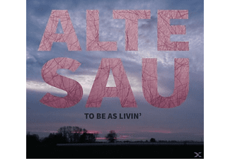 Alte Sau - To Be As Livin' - (CD)