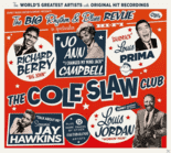 VARIOUS - The Cole Slaw Club-The Big Rhythm & B...