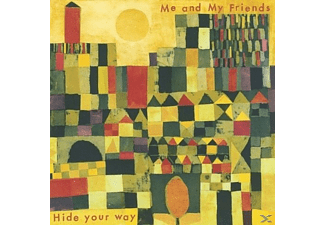 Me And My Friends - Hide Your Way - (CD)