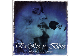Erric Is Blue - Before It's Broken - (CD)