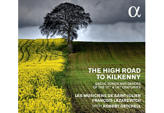 Francois Lazarewitch, Les Musiciens De Saint-julien - The High Road To Kilkenny-Gaelic Songs And Dances From The 17th And 18th Centuries - (CD)