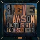 Steve Dawson - Solid State & Loose Ends (2lp [Vinyl]