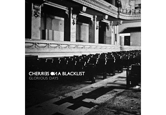 Cherries On A Blacklist - Glorious Days - (CD)