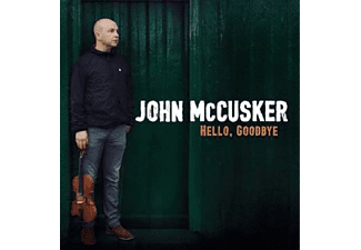 McCusker,John - Hello,Goodbye - (CD)