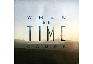 When Our Time Comes - When Our Time Comes - (CD)