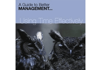 A Guide To Better Management - Using Time Effectively - (CD)