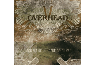 Overhead - And We're Not Here After All - (CD)