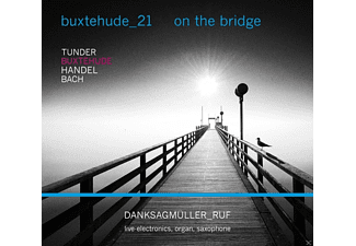 Danksagmüller/Ruf - Buxtehude-21:On The Brigde - (CD)