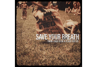 Save Your Breath - There Used To Be A Place For Us (Co - (Vinyl)