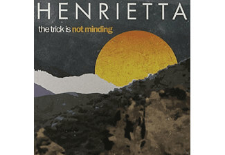 Henrietta - The Trick Is Not Minding [LP + Download]