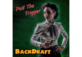 Backdraft - Pull The Trigger - (CD)