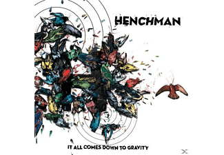 Henchman - It All Comes Down To Gravity - (CD)