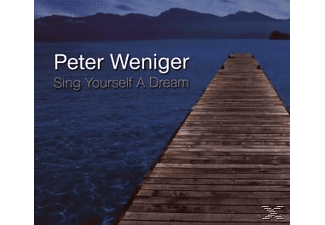 Peter Weniger - Sing Yourself A Dream - (CD)