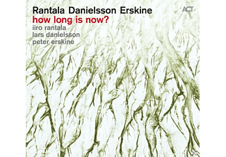 Rantala, Iiro / Danielsson, Lars / Erskine, Peter - How long is now? [CD]