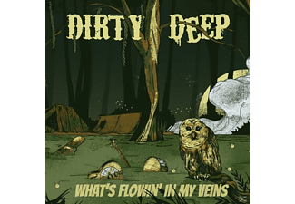 Dirty Deep - What's Flowin' In My Veins [CD]