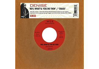 Denise - Boy,What'll You Do Then/Chaos [Vinyl]
