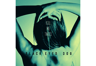 Black Eyed Dog - Kill Me Twice - (CD)