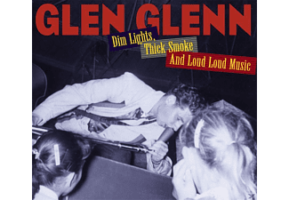 Glen Glenn - Dim Lights, Thick Smoke And Loud Loud Music - (CD)