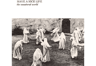 Have A Nice Life - The Unnatural World [CD]