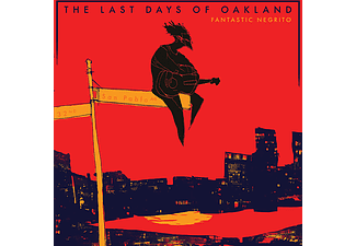 Fantastic Negrito - The Last Days of Oakland (CD)