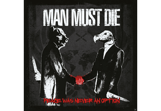 Man Must Die - Peace Was Never An Option [CD]