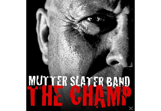 Mutter Slater Band - The Champ - (CD)