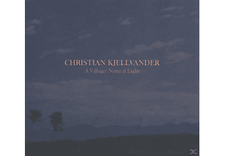 Christian Kjellvander - A Village:Natural Light - (CD)
