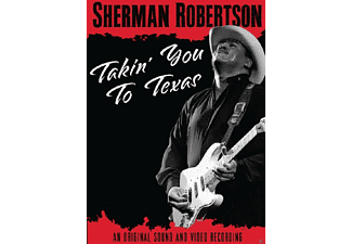 Sherman Robertson - Takin' You To Texas - (DVD)