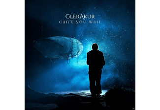 Glerakur - Cant You Wait [CD]