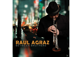 Raul Agraz - Between Brothers [CD]