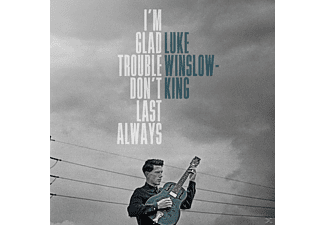 Luke Winslow-king - I'm Glad Trouble Don't Last Always (LP+MP3) [LP + Download]