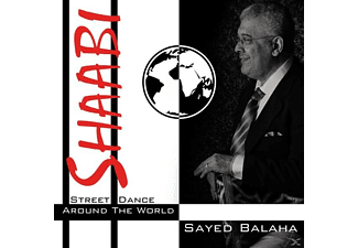Sayed Balaha - Shaabi-Street Dance Around The World - (CD)