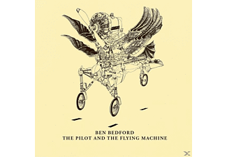 Ben Bedford - The Pilot And The Flying Machine - (CD)