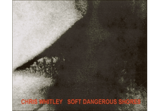 Chris Whitley - Soft Dangerous Shores - (CD)