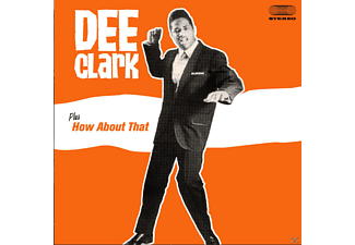 Dee Clark - Dee Clark/How About That - (CD)