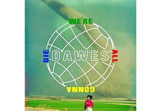 Dawes - We're All Gonna Die - (Vinyl)