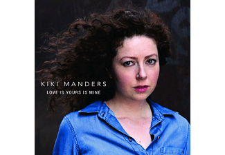 Kiki Manders - Love Is Yours  Is Mine - (CD)