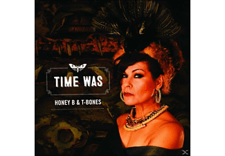 HONEY B. & THE T-BONES - Time Was - (CD)