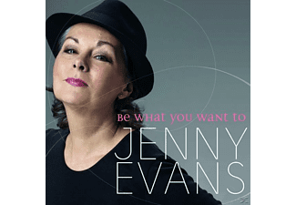 Jenny Evans - Be What You Want To - (CD)