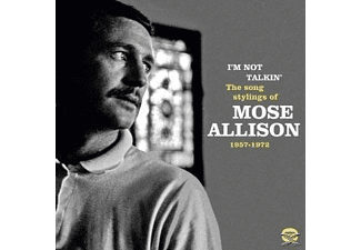 Mose Allison - Im Not Talkin-The Song Stylings Of Mose Allison - (CD)