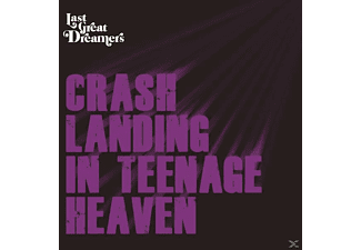 Last Great Dreamers - Crash Landing In Teenage Heaven [CD]