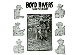 Boyd Rivers - You Can't Make Me Doubt - (Vinyl)