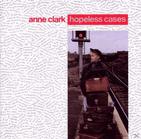 Anne Clark - Hopeless Cases [CD] - broschei