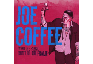 Joe Coffee - When The Fabric Don't Fit The Frame - (CD)