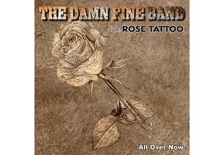 DAMN FINE BAND FT.ROSE TATTOO - All Over Now - (CD)