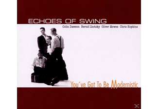 Echoes Of Swing - You've Got To Be Modernistic [CD]