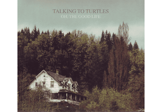 Talking To Turtles - Oh, The Good Life [Vinyl]