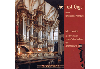 Felix Friedrich - Die Trostorgel In Altenburg - (CD)