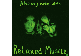Relaxed Muscle - A Heavy Night With - (CD EXTRA/Enhanced)