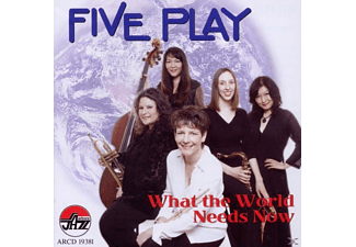 5 Play, Five Play - What The World Needs Now [CD]
